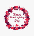 happy thanksgiving day frame and leaves greeting vector image vector image