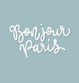 inspirational quote bonjour paris hand lettering vector image vector image