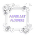 paper art flowers template frame for advertising vector image vector image
