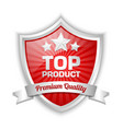 top product shield with premium quality ribbon vector image