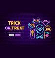 trick or treat neon banner design vector image vector image