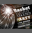 basketball party with a basketball ball vector image vector image