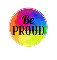 be proud lettering written in vintage patterned vector image vector image