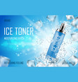 cooling ice toner with ice cubes realistic frozen vector image vector image