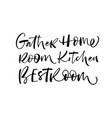 gather home room kitchen best room phrases vector image