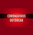 coronavirus outbreak title bright red vector image