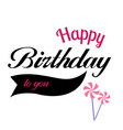 happy birthday to you ribbon wind turbine backgrou vector image vector image