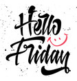 hello friday for t-shirts vector image