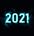 2021 text in neon light with low polygon vector image vector image