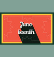 juneteenth banner with text on red background vector image vector image
