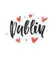dublin modern city hand written brush lettering vector image