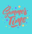 summer time lettering phrase for postcard banner vector image