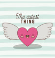cutest thing poster of animated heart with vector image