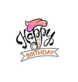 lettering of happy birthday vector image