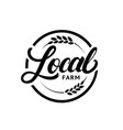 local farm hand written lettering logo label vector image vector image