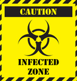 caution infected zone sign in yellow vector image