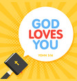 quotation from bible god loves you text holy vector image vector image