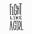 fight like a girl t-shirt quote lettering vector image
