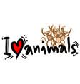 i love animals vector image
