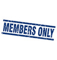 square grunge blue members only stamp vector image vector image