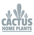 home cactus plants logo simple gray style vector image vector image