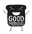 with toast wishing good morning vector image