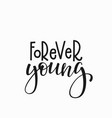 forever young t-shirt quote lettering vector image