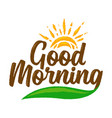 good morning custom sign and symbol vector image vector image