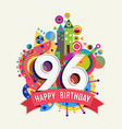 Happy birthday 96 year greeting card poster color vector image vector image