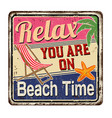 relax you are on beach time vintage rusty metal vector image vector image