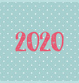2020 card on pastel polka dots background vector image vector image
