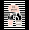 cute cacti poster design vector image vector image