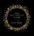 golden circle frame gold particles and text vector image