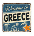 welcome to greece vintage rusty metal sign vector image vector image