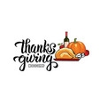 hand drawn thanksgiving dinner typography poster vector image vector image