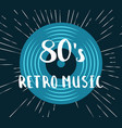 80s retro music vinyl record vector image