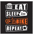 eat sleep bike repeat saying t shirt design vector image vector image