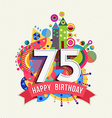 Happy birthday 75 year greeting card poster color vector image vector image