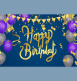 happy birthday typography hand drawn lettering on vector image