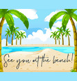 ocean scene with phrase see you at the beach vector image vector image
