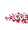 paper cut word love on a backdrop rose petals vector image