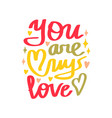 valentines day text you are my love vector image vector image