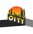 city landscape on a modern city skyscrapers vector image vector image