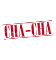 cha-cha red grunge vintage stamp isolated on white vector image vector image