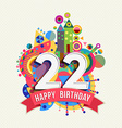 Happy birthday 22 year greeting card poster color vector image vector image