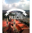 Travel poster on a blurred Prague photo vector image vector image